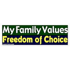 My Family Values Choice Bumper Sticker
