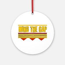 Mind The Gap Ornament (Round)