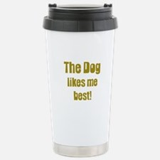 The Dog Likes Me Best' Stainless Steel Travel Mug