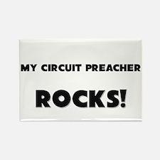 MY Circuit Preacher ROCKS! Rectangle Magnet