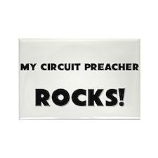 MY Circuit Preacher ROCKS! Rectangle Magnet (10 pa