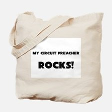 MY Circuit Preacher ROCKS! Tote Bag