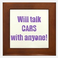 Will Talk Cars with Anyone Framed Tile
