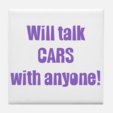Will Talk Cars with Anyone Tile Coaster