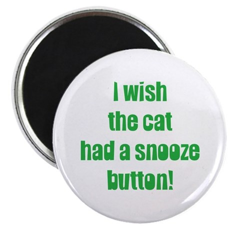 I Wish the Cat had a Snooze Button Magnet