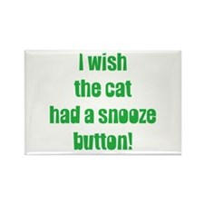 I Wish the Cat had a Snooze Button Rectangle Magne