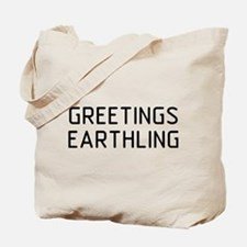 Greetings Earthling Tote Bag