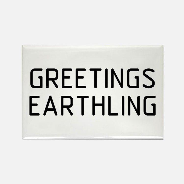 Greetings Earthling Rectangle Magnet