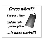 More Cowbell Small Poster