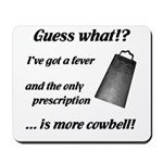 More Cowbell Mousepad