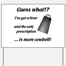 More Cowbell Yard Sign