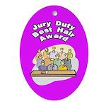 Jury Duty Best Hair Award Oval Ornament