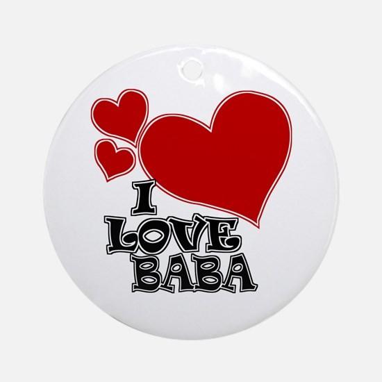 I Love Baba Ornament (Round)