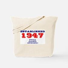 ESTABLISHED 1947 - STILL GOING STRONG! Tote Bag