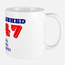 ESTABLISHED 1947 - STILL GOING STRONG! Mugs