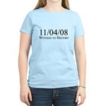 Witness to History 11/04/08 Women's Light T-Shirt