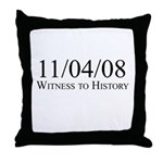 Witness to History 11/04/08 Throw Pillow
