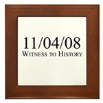 Witness to History 11/04/08 Framed Tile