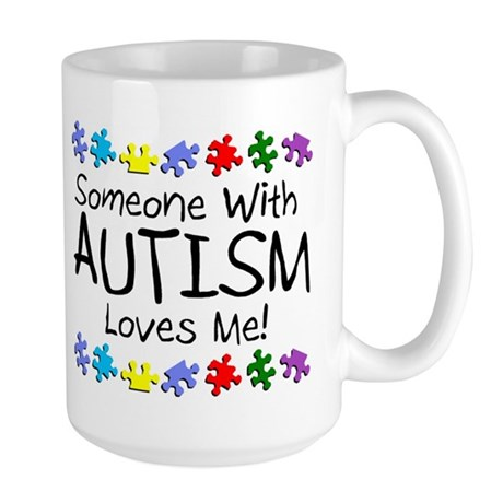Someone With Autism Loves Me! Large Mug