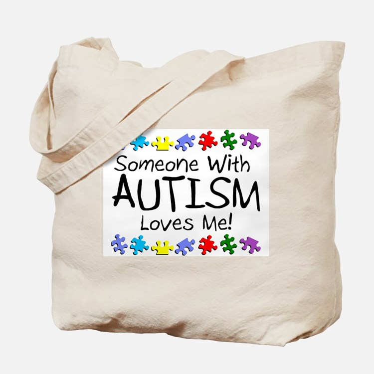 Someone With Autism Loves Me! Tote Bag