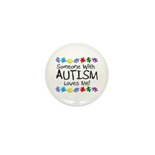 Someone With Autism Loves Me! Mini Button (100 pac