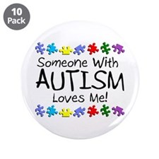 """Someone With Autism Loves Me! 3.5"""" Button (10 pack"""