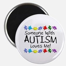 Someone With Autism Loves Me! Magnet