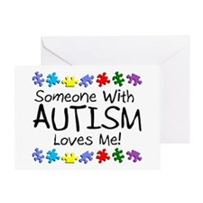 Someone With Autism Loves Me! Greeting Card