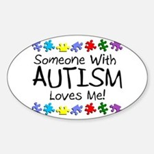Someone With Autism Loves Me! Oval Decal
