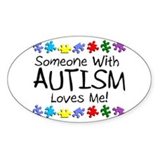 Someone With Autism Loves Me! Oval Sticker (10 pk)