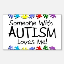 Someone With Autism Loves Me! Rectangle Sticker 1