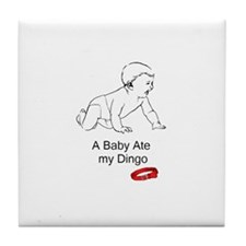 A baby ate my dingo Tile Coaster