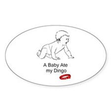 A baby ate my dingo Oval Decal