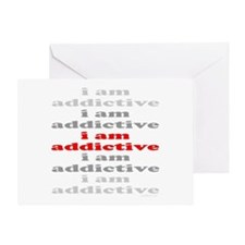 I AM ADDICTIVE Greeting Card