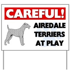 Careful Airedale Terriers At Play Yard Sign