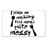 I Plan On Making This Meal Quite Messy Sticker (Re