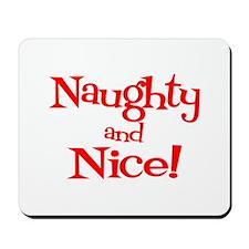 NAUGHTY AND NICE Mousepad