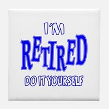 I'M RETIRED, Do It Yourself Tile Coaster
