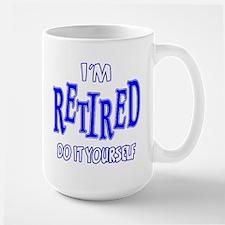 I'M RETIRED, Do It Yourself Mug