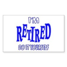 I'M RETIRED, Do It Yourself Decal