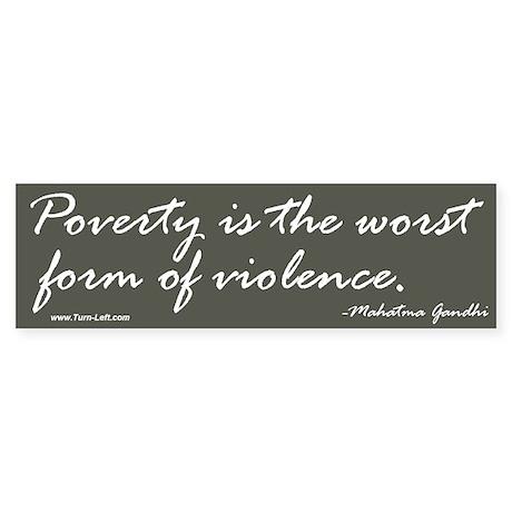 Bumper Sticker - Gandhi quote on poverty