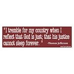 Bumper Sticker -- Jefferson Quote God is Just