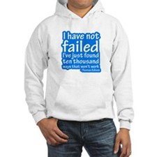 I Have Not Failed Hoodie