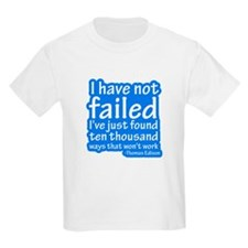 I Have Not Failed T-Shirt
