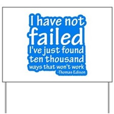 I Have Not Failed Yard Sign