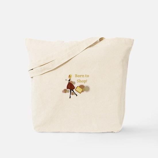 Born to Shop!!! Tote Bag