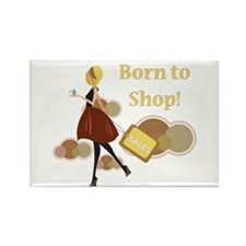 Born to Shop!!! Rectangle Magnet
