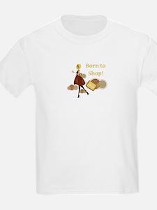 Born to Shop!!! T-Shirt
