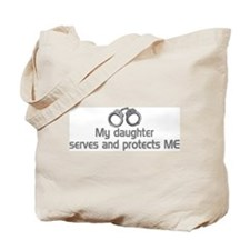 My daughter serves and protec Tote Bag