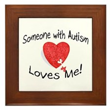 Someone With Autism Loves Me Framed Tile
